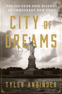 City of Dreams av Tyler Anbinder (Innbundet)