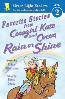 Favorite Stories from Cowgirl Kate and Cocoa: Rain or Shine GLR L2 av Erica Silverman (Heftet)