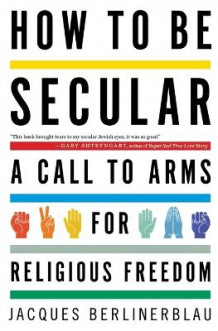 How to Be Secular : A Call to Arms for Religious Freedom av Jacques Berlinerblau (Heftet)