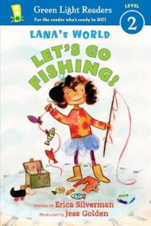 Lana's World: Let's Go Fishing! av Erica Silverman (Heftet)