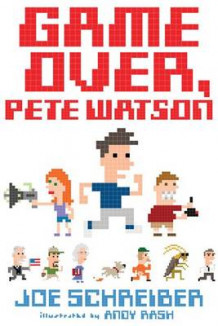 Game Over, Pete Watson av Joe Schreiber (Innbundet)