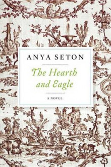 The Hearth and Eagle av Anya Seton (Heftet)