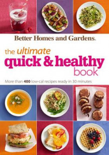 Better Homes and Gardens the Ultimate Quick & Healthy Book av Better Homes and Gardens (Heftet)