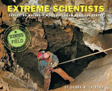 Extreme Scientists: Exploring Nature's Mysteries from Perilous Places av Donna Jackson (Heftet)