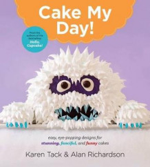 Cake My Day! av Karen Tack og Alan Richardson (Heftet)