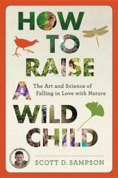 How to Raise a Wild Child av Professor Scott D Sampson (Innbundet)