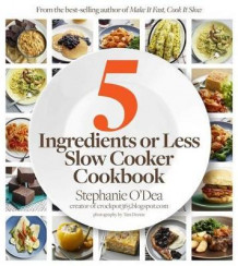 Five Ingredients or Less Slow Cooker Cookbook av Stephanie O'Dea (Heftet)