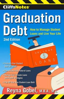 CliffsNotes Graduation Debt: How to Manage Student Loans and Live Your Life av Reyna Gobel (Heftet)