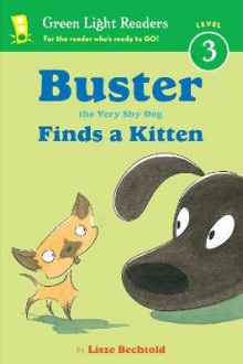Buster the Very Shy Dog Finds a Kitten av Lisze Bechtold (Innbundet)