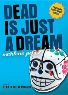 Dead Is Just a Dream av Marlene Perez (Heftet)