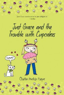 Just Grace and the Trouble with Cupcakes, Bk 10 av Charise Mericle Harper (Heftet)