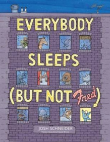 Everybody Sleeps (but Not Fred) av Josh Schneider (Innbundet)