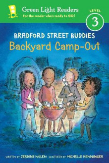 Bradford Street Buddies: Backyard Camp-Out: Green Light Readers, Level 3 av Jerdine Nolen (Innbundet)