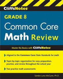 Cliffsnotes Grade 8 Common Core Math Review av Sandra Luna McCune (Heftet)