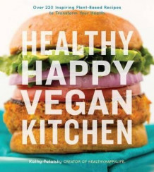 Healthy Happy Vegan Kitchen av Kathy Patalsky (Heftet)