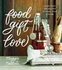 Food Gift Love av Maggie Battista (Innbundet)