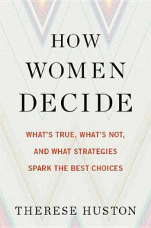 How Women Decide av Therese Huston (Innbundet)