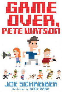 Game Over, Pete Watson av Joe Schreiber (Heftet)