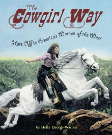 Cowgirl Way: Hats Off to America's Women of the West av Holly George-Warren (Heftet)