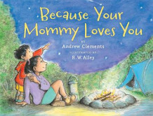 Because Your Mommy Loves You av Andrew Clements (Heftet)