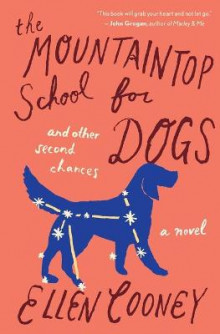 Mountaintop School for Dogs and Other Second Chances av Ellen Cooney (Heftet)