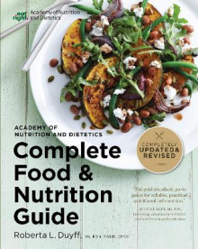 Academy of Nutrition and Dietetics Complete Food and Nutrition Guide av Roberta Larson Duyff (Heftet)