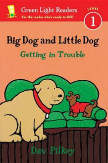 Big Dog and Little Dog Getting in Trouble av Dav Pilkey (Innbundet)