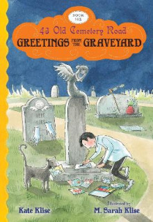 Greetings from the Graveyard av Kate Klise (Heftet)