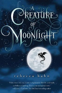 A Creature of Moonlight av Rebecca Hahn (Heftet)