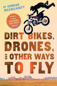Dirt Bikes, Drones, and Other Ways to Fly av Conrad Wesselhoeft (Heftet)