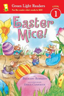 Easter Mice!: Green Light Readers, Level 1 av Bethany Roberts (Innbundet)
