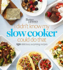Better Homes and Gardens I Didn't Know My Slow Cooker Could Do That (Heftet)