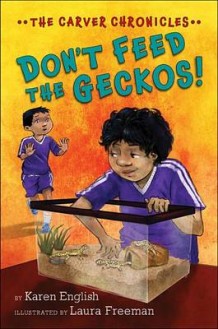 Carver Chronicles, Book 8: Don't Feed the Geckos! av Karen English (Innbundet)