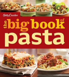 Betty Crocker the Big Book of Pasta av Betty Crocker (Heftet)