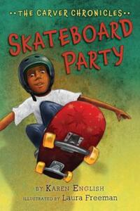 Carver Chronicles, Book 2: Skateboard Party av Karen English (Heftet)