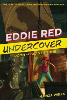 Eddie Red Undercover: Doom at Grant's Tomb av Marcia Wells (Innbundet)