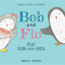 Bob and Flo Play Hide-And-Seek av Rebecca Ashdown (Innbundet)