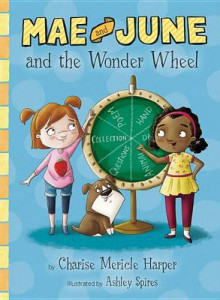Mae and June and the Wonder Wheel av Charise Mericle Harper (Innbundet)