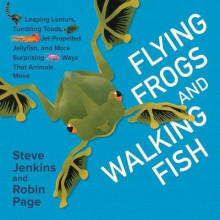 Flying Frogs and Walking Fish av Steve Jenkins og Robin Page (Innbundet)