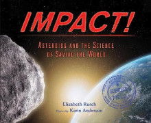 Impact! Asteroids and the Science of Saving the World av Elizabeth Rusch (Innbundet)