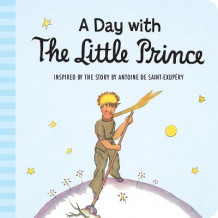A Day with the Little Prince (Padded Board Book) av Antoine De Saint-Exupery (Pappbok)
