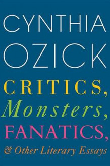 Critics, Monsters, Fanatics, and Other Literary Essays av Cynthia Ozick (Innbundet)