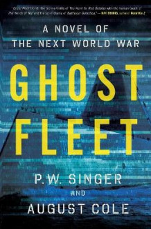 Ghost Fleet av P. W. Singer og August Cole (Heftet)