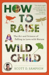 How to Raise a Wild Child av Professor Scott D Sampson (Heftet)