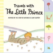Travels with the Little Prince (Tabbed Board Book) av Antoine De Saint-Exupery (Pappbok)
