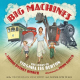 Omslag - Big Machines: The Story of Virginia Lee Burton