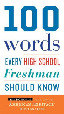 100 Words Every High School Freshman Should Know av Editors Of the American Heritage Dictionaries (Heftet)