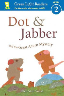 Dot & Jabber and the Great Acorn Mystery av Ellen Stoll Walsh (Heftet)