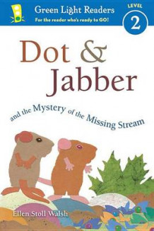 Dot & Jabber and the Mystery of the Missing Stream av Ellen Stoll Walsh (Heftet)