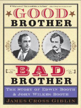 Omslag - Good Brother, Bad Brother: The Story of Edwin Booth and John Wilkes Booth
